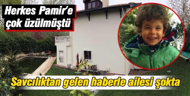 Savcılıktan gelen haberle Pamir'in ailesi şokta!