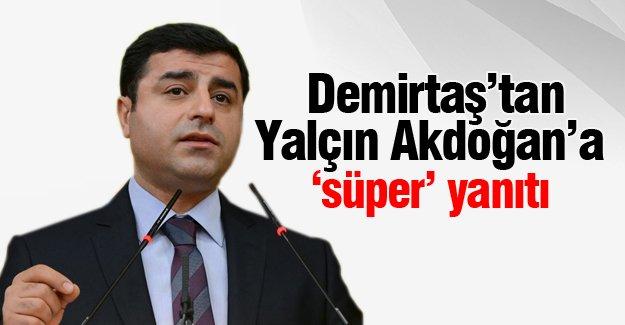 Selahattin Demirtaş'tan Yalçın Akdoğan'a yanıt