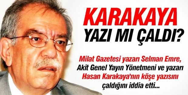 """Selman Emre; """"Karakaya yazı mı çaldı"""""""