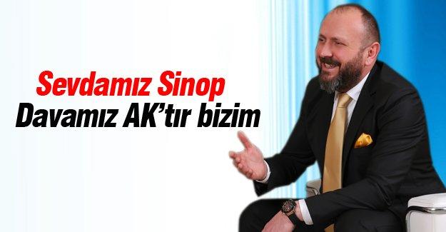 Sevdamız Sinop, Davamız AK'tır bizim
