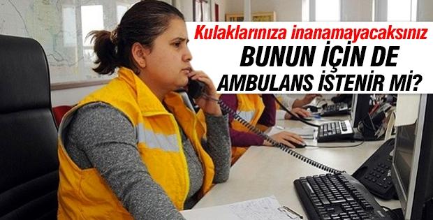 Şok Olacaksınız! Bunun için ambulans istenir mi?