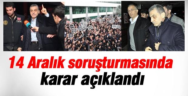 Son Dakika! 14 Aralık soruşturmasında karar açıklandı