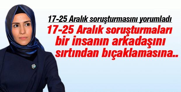 Sümeyye Erdoğan: 17-25 Aralık sırtından bıçaklanmaya benziyor