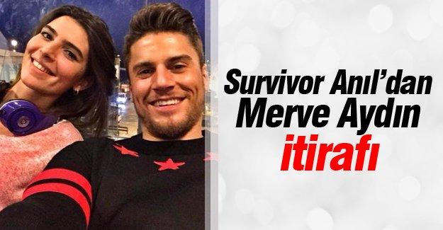 Survivor Anıl'dan Merve Aydın itirafı