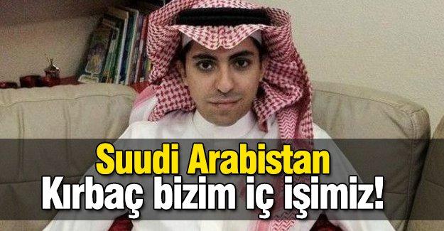 Suudi Arabistan Kırbaç bizim iç işimiz!