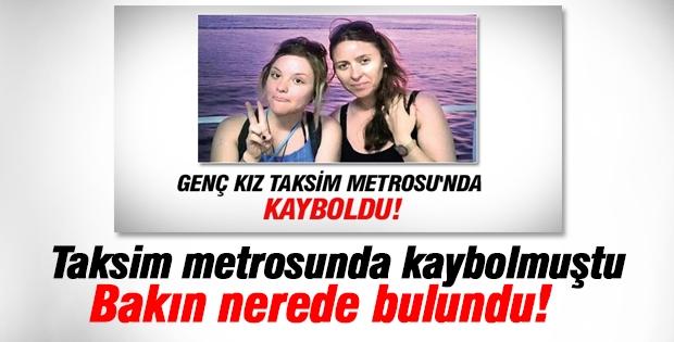 Taksim metrosunda kaybolan kız bulundu!