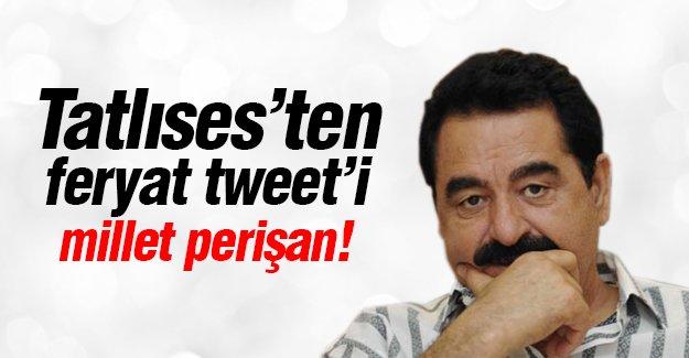 Tatlıses'ten feryat tweet'i millet perişan!
