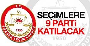Seçimlere katılma yeterliliğine sahip 9 parti var