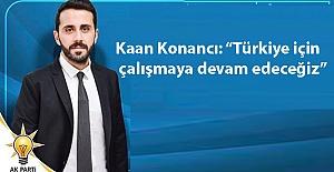 """Kaan Konancı: """"Türkiye için çalışmaya devam edeceğiz"""""""