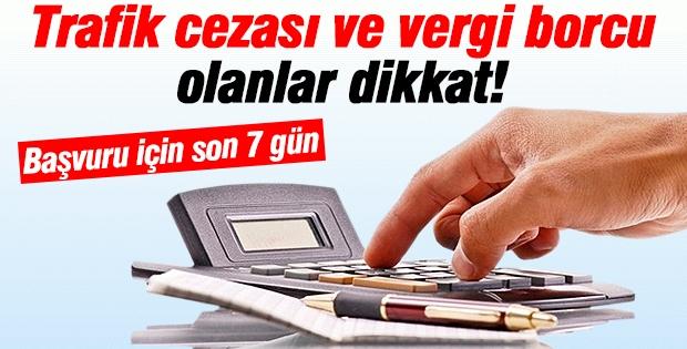 Trafik cezası ve vergi borcu olanlar dikkat!