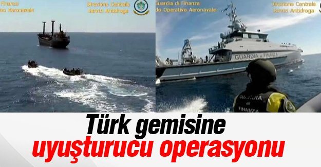 Türk gemisine uyuşturucu operasyonu