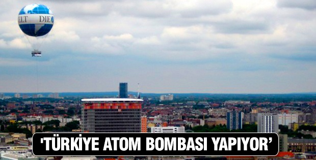 'Türkiye atom bombası yapıyor'