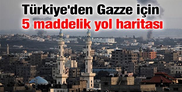 Türkiye'den Gazze için 5 maddelik ateşkes yol haritası