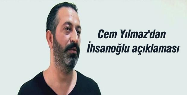 Ünlü komedyen Cem Yılmaz'dan İhsanoğlu açıklaması