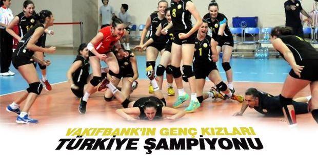 Vakıfbank'ın Genç Kızları Türkiye Şampiyonu