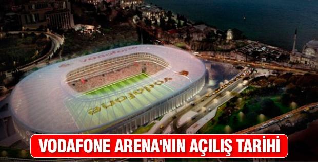 Vodafone Arena'nın açılış tarihi