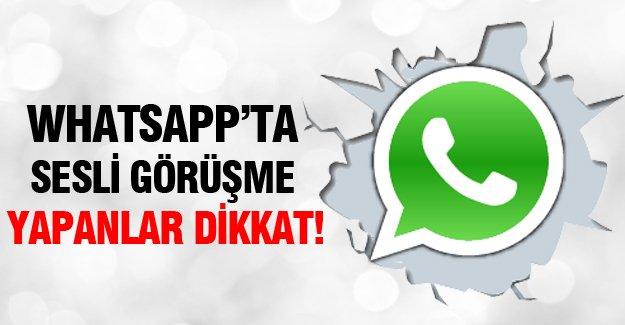 Whatsapp'ta sesli görüşme yapanlar dikkat!