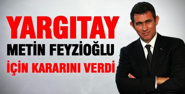 Yargıtay Metin Feyzioğlu için kararını verdi