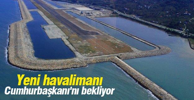 Yeni havalimanı Cumhurbaşkanı'nı bekliyor
