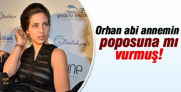 Zehra Çilingiroğlu: Orhan abi annemin poposuna mı vurmuş!